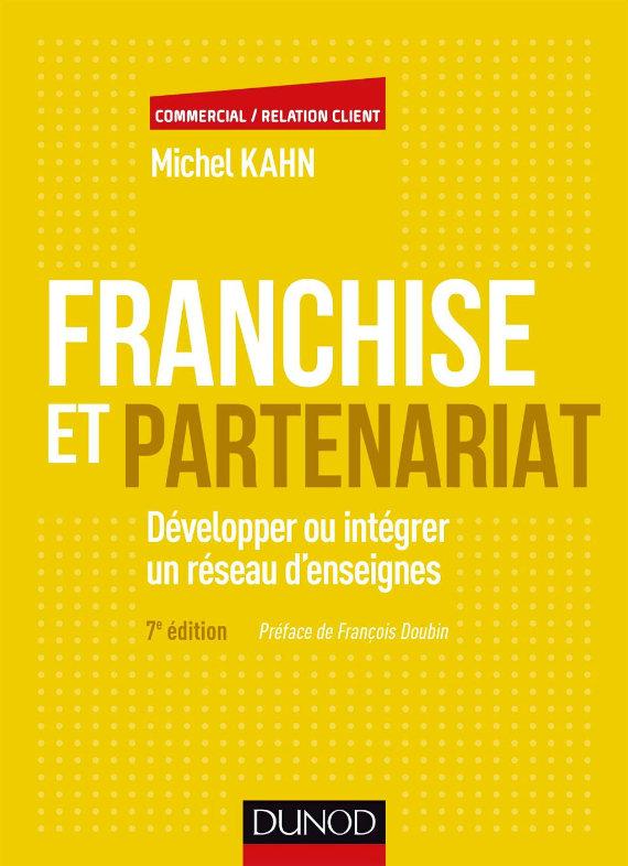 Franchise et partenariat : Développer ou intégrer un réseau d'enseignes par Michel Kahn